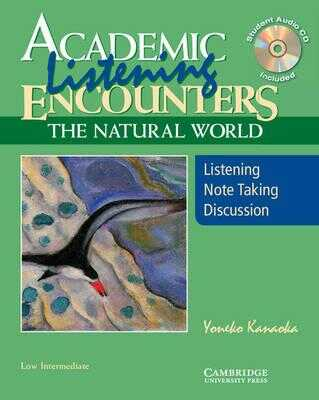 Cambridge University Press - Academic Listening Encounters: The Natural World, Low Intermediate Student's Book with Audio CD : Listening, Note Taking, and Discussion