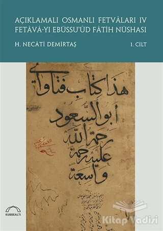 Kubbealtı Neşriyatı Yayıncılık - Açıklamalı Osmanlı Fetvaları 4 Fetava-yı Ebüssu'üd Fatih Nüshası (2 Cilt Takım)