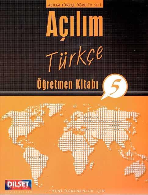 Dilset Açılım Türkçe Eğitim - Açılım Türkçe Öğretmen Kitabı 5