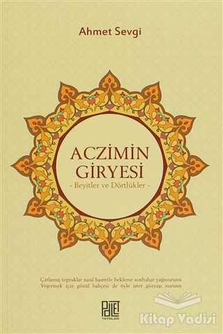 Palet Yayınları - Aczimin Giryesi - Beyitler ve Dörtlükler