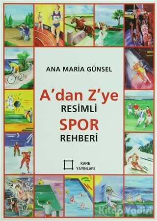 Kare Yayınları - Okuma Kitapları - A'dan Z'ye Resimli Spor Rehberi