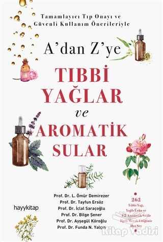 Hayykitap - A'dan Z'ye Tıbbi Yağlar ve Aromatik Sular