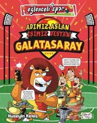 Eğlenceli Bilgi Yayınları - Adımız Aslan İşimiz Destan Galatasaray