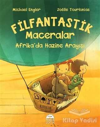 Martı Çocuk Yayınları - Afrika'da Hazine Arayışı - Filfantastik Maceralar