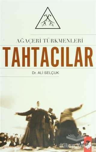 IQ Kültür Sanat Yayıncılık - Ağaçeri Türkmenleri Tahtacılar