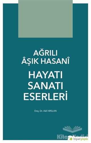 Hiperlink Yayınları - Ağrılı Aşık Hasani Hayatı Sanatı Eserleri