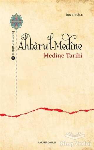 Ankara Okulu Yayınları - Ahbaru'l-Medine / İslam Klasikleri 11