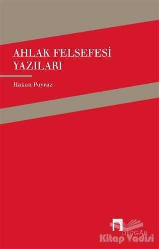 Dergah Yayınları - Ahlak Felsefesi Yazıları