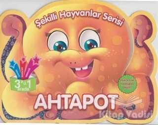 Parıltı Yayınları - Ahtapot - Şekilli Hayvanlar Serisi