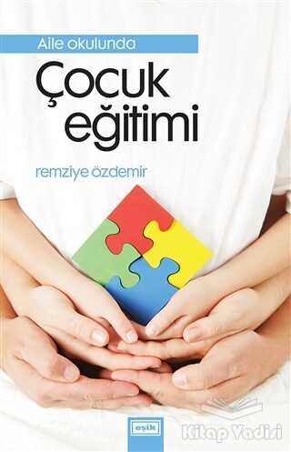 Eşik Yayınları - Aile Okulunda Çocuk Eğitimi