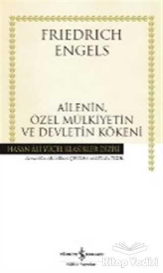 İş Bankası Kültür Yayınları - Ailenin, Özel Mülkiyetin ve Devletin Kökeni