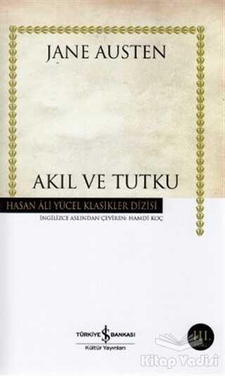İş Bankası Kültür Yayınları - Akıl ve Tutku