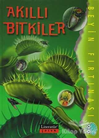 Literatür Çocuk - Akıllı Bitkiler