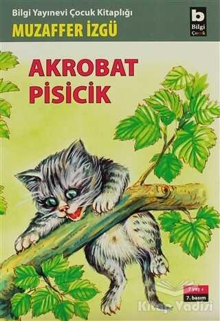 Bilgi Yayınevi - Akrobat Pisicik