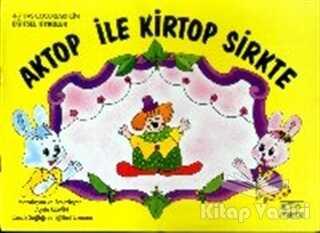 Kök Yayıncılık - Aktop ile Kirtop Sirkte