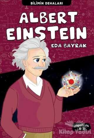 Yediveren Çocuk - Albert Einstein - Bilimin Dehaları
