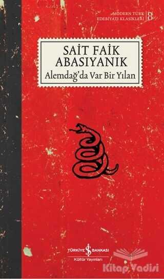 İş Bankası Kültür Yayınları - Alemdağ'da Var Bir Yılan (Ciltli)