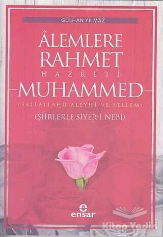 Ensar Neşriyat - Alemlere Rahmet Hazreti Muhammed
