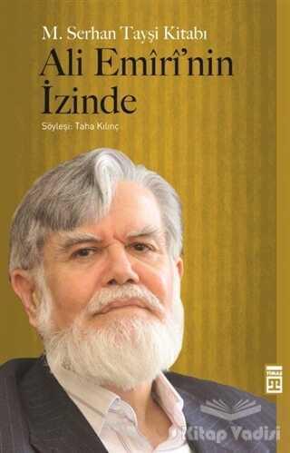Timaş Yayınları - Ali Emiri'nin İzinde