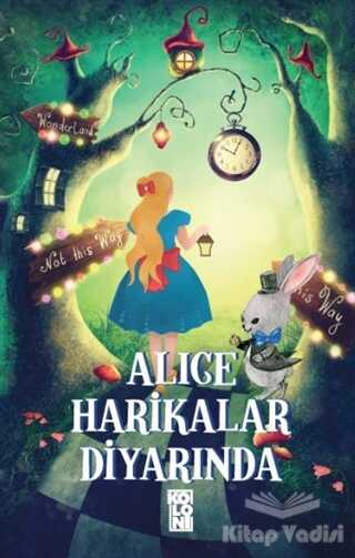 Koloni - Alice Harikalar Diyarında