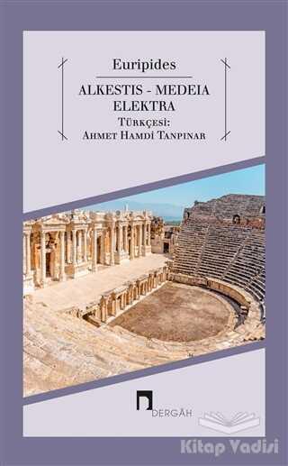 Dergah Yayınları - Alkestis - Medeia - Elektra
