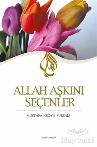 Çelik Yayınevi - Allah Aşkını Seçenler