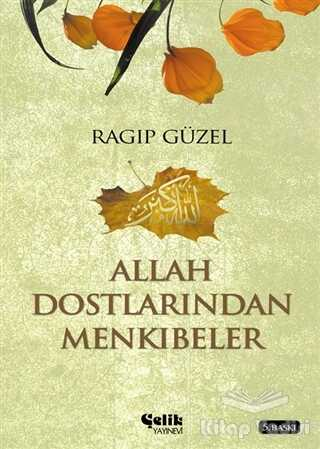 Çelik Yayınevi - Allah Dostlarından Mekıbeler