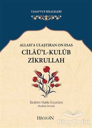 Hacegan Yayıncılık - Allah'a Ulaştıran On Esas: Cilaü'l - Kulub Zikrullah