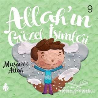 Uğurböceği Yayınları - Allah'ın Güzel İsimleri 9 - Musavvir Allah