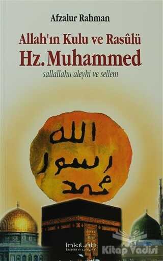 İnkılab Yayınları - Allah'ın Kulu ve Rasulü Hz. Muhammed (S.A.V)