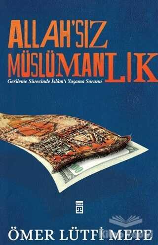 Timaş Yayınları - Allah'sız Müslümanlık