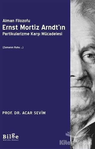 Bilge Kültür Sanat - Alman Filozofu Ernst Mortiz Arndt'ın Partikularizme Karşı Mücadelesi