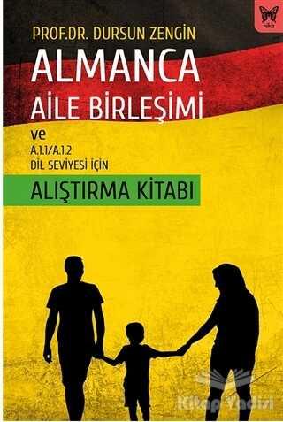 Nika Yayınevi - Almanca Aile Birleşimi ve A.1.1/A.1.2 Dil Seviyesi İçin Alıştırma Kitabı