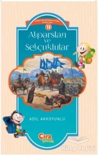 Çıra Çocuk Yayınları - Alparslan ve Selçuklular