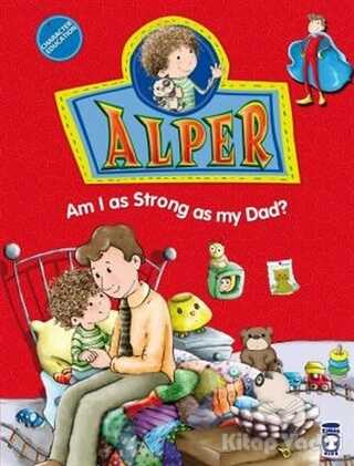 Timaş Publishing - Alper - Am I as Strong as my Dad?
