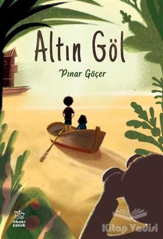 İthaki Çocuk Yayınları - Altın Göl