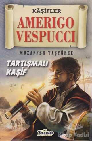 Teleskop Popüler Bilim - Amerigo Vespucci - Kaşifler