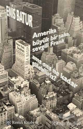 Remzi Kitabevi - Amerika Büyük Bir Şaka, Sevgili Frank, Ama Ona Ne Kadar Gülebiliriz?