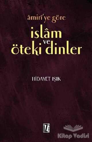 İz Yayıncılık - Amiri'ye Göre İslam ve Öteki Dinler