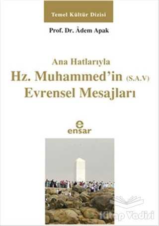 Ensar Neşriyat - Ana Hatlarıyla Hz. Muhammed'in (S.A.V) Evrensel Mesajları