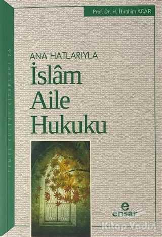 Ensar Neşriyat - Ana Hatlarıyla İslam Aile Hukuku