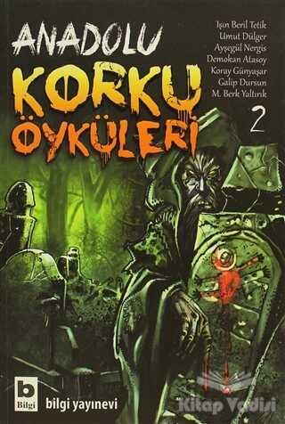 Bilgi Yayınevi - Anadolu Korku Öyküleri Cilt: 2