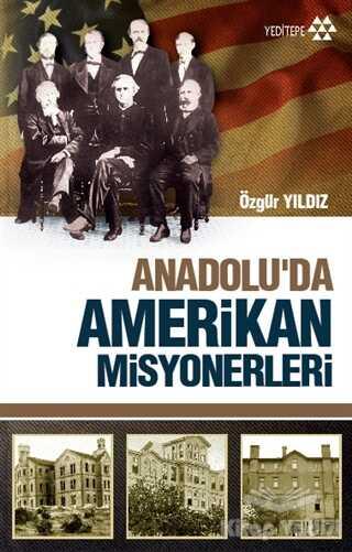 Yeditepe Yayınevi - Anadolu'da Amerikan Misyonerliği