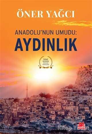 Kırmızı Kedi Yayınevi - Anadolu'nun Umudu: Aydınlık