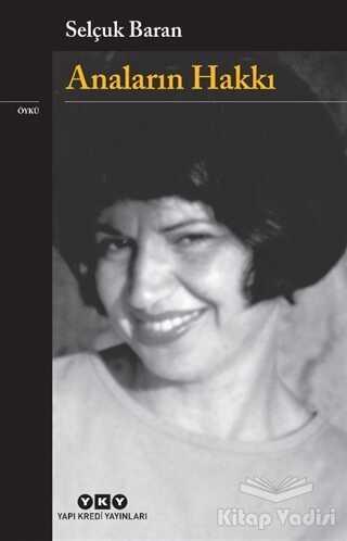 Yapı Kredi Yayınları - Anaların Hakkı