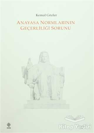 Ekin Basım Yayın - Akademik Kitaplar - Anayasa Normlarının Geçerliliği Sorunu