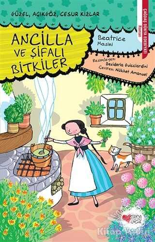 Can Çocuk Yayınları - Ancilla ve Şifalı Bitkiler