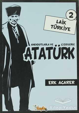 Sayfa6 Yayınları - Anekdotlarla ve Çizgilerle Atatürk - Laik Türkiye 2