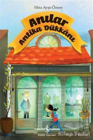 İş Bankası Kültür Yayınları - Anılar - Antika Dükkanı