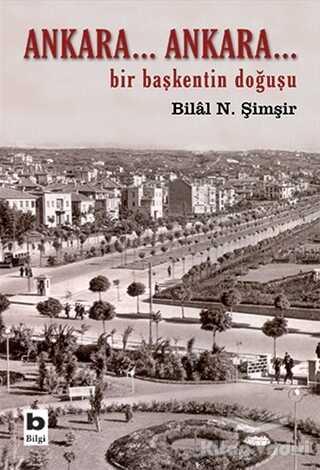 Bilgi Yayınevi - Ankara... Ankara Bir Başkentin Doğuşu